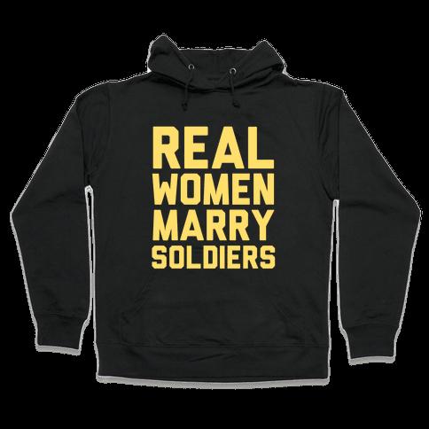 Real Women Marry Soldiers Hooded Sweatshirt