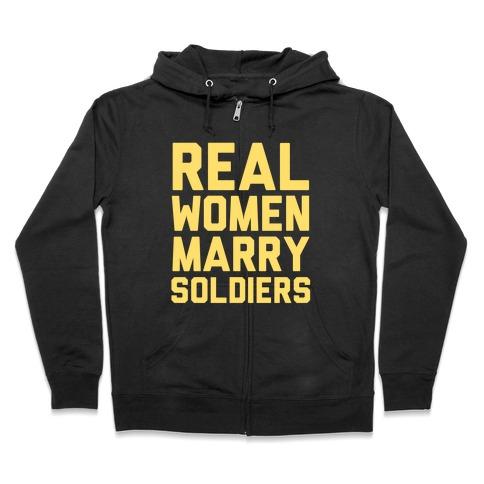 Real Women Marry Soldiers Zip Hoodie