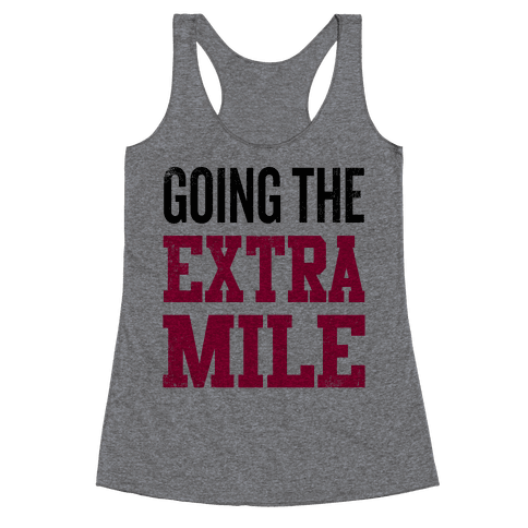 Going The Extra Mile Racerback Tank Top