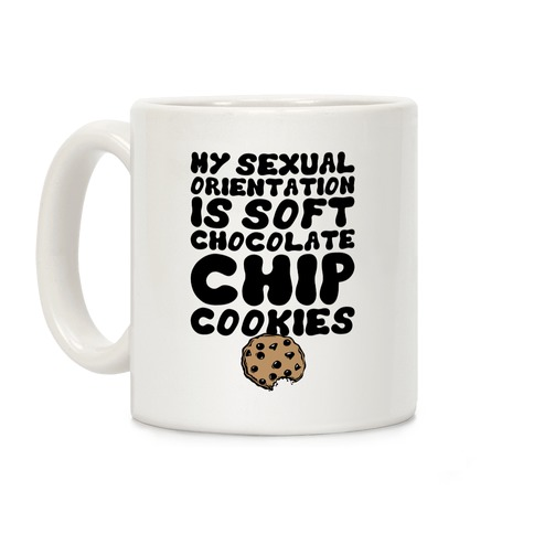 My Sexual Orientation Is Cookies Coffee Mug