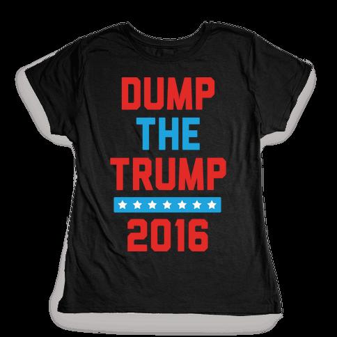 Dump The Trump 2016 Womens T-Shirt