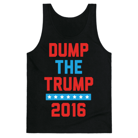 Dump The Trump 2016 Tank Top