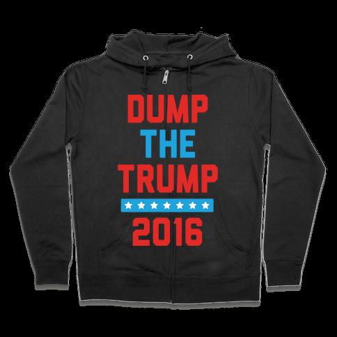 Dump The Trump 2016 Zip Hoodie