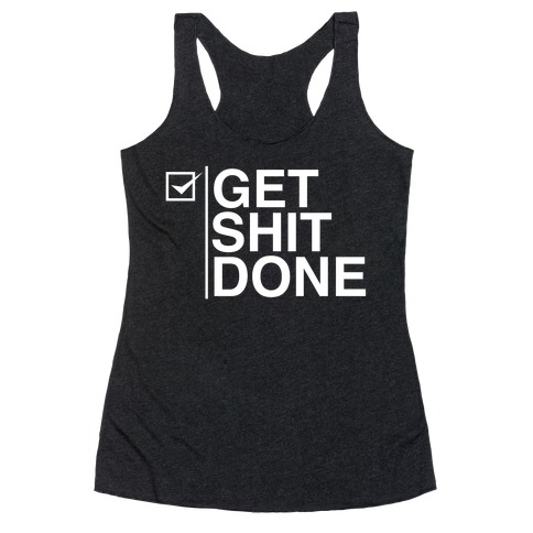 Get Shit Done Racerback Tank Top