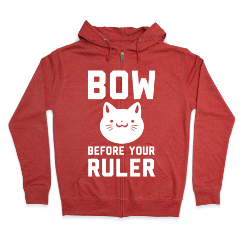 Bow Before Your Ruler- Cat Zip Hoodie