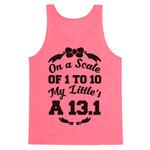 On A Scale Of 1 To 10 My Little's A 13.1 Tank Top