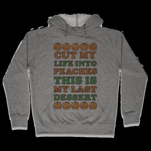 Cut My Life into Peaches Hooded Sweatshirt