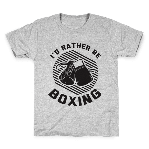 I'd Rather Be Boxing Kids T-Shirt