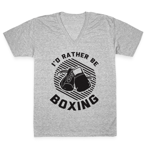 I'd Rather Be Boxing V-Neck Tee Shirt