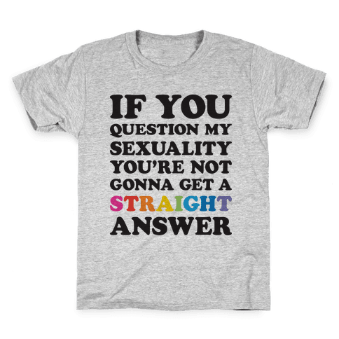 Question My Sexuality Kids T-Shirt