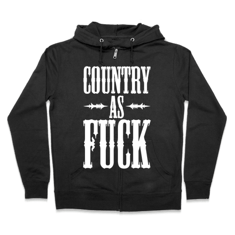 Country As F*** Zip Hoodie