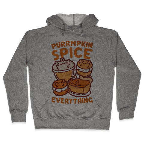 Purrmpkin Spice Everything Hooded Sweatshirt