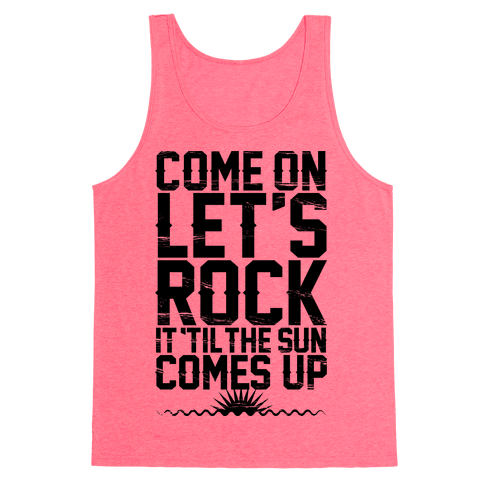Come On Let's Rock It Tank Top