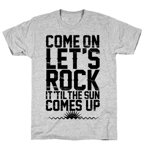 Come On Let's Rock It Mens T-Shirt