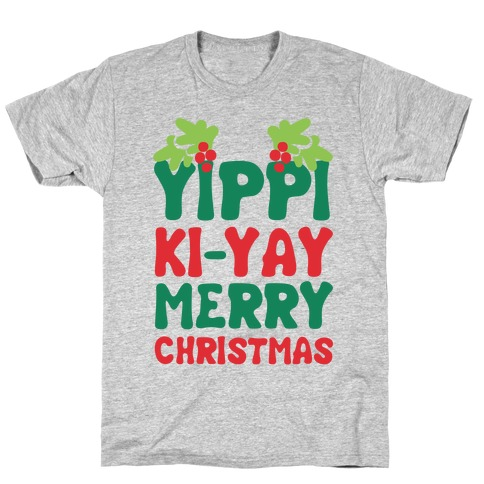Yippi Ki-Yay Merry Christmas T-Shirt