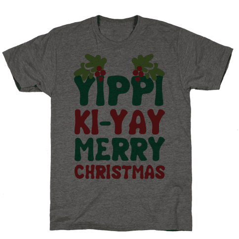 Yippi Ki-Yay Merry Christmas Mens T-Shirt