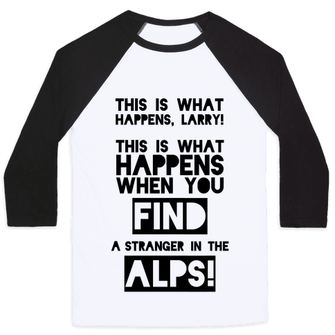 A Stranger In The Alps Baseball Tee