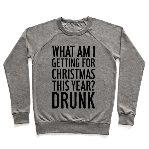 Getting Drunk For Christmas Pullover