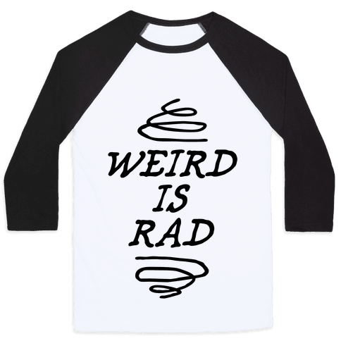 Weird Is Rad Baseball Tee