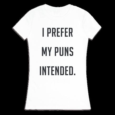 I PREFER MY PUNS INTENDED (tank) Womens T-Shirt