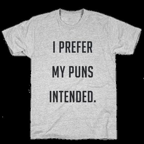 I PREFER MY PUNS INTENDED (tank) Mens T-Shirt