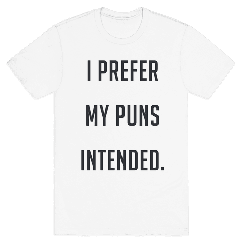 I PREFER MY PUNS INTENDED (tank) Mens T-Shirt