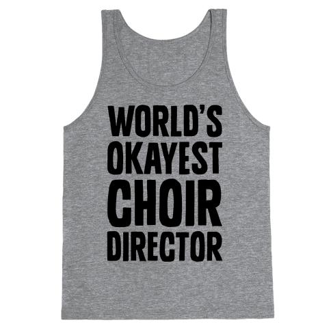 World's Okayest Choir Director Tank Top