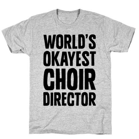 World's Okayest Choir Director Mens T-Shirt