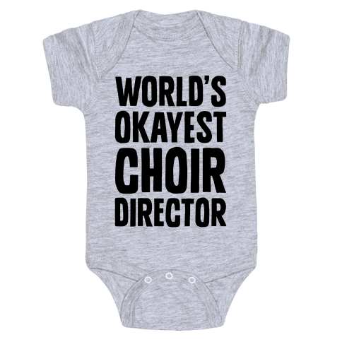 World's Okayest Choir Director Baby Onesy