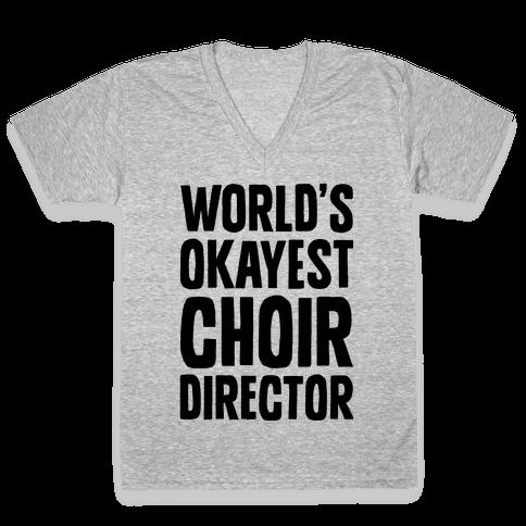 World's Okayest Choir Director V-Neck Tee Shirt