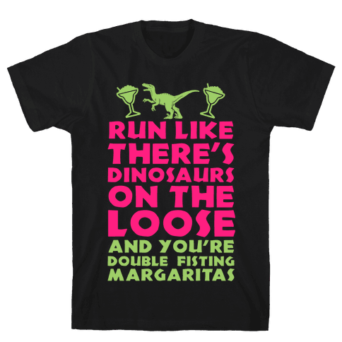 Run Like Dinosaurs are on the Loose Mens T-Shirt