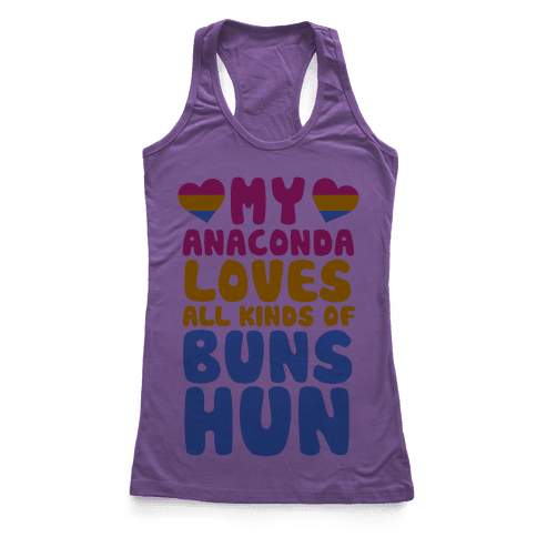 My Anaconda Loves All Kinds Of Buns Hun Racerback Tank Top