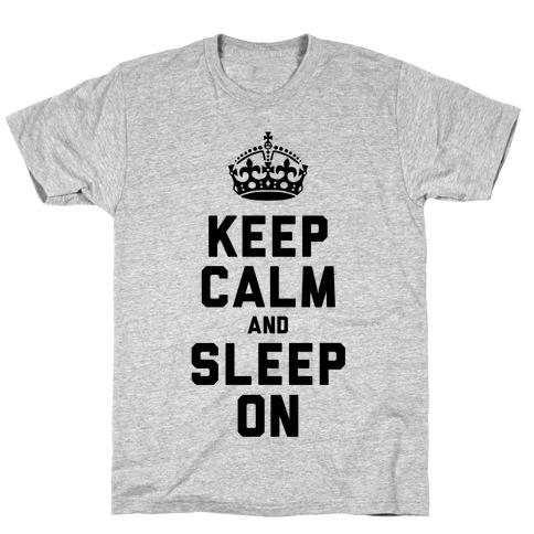 Keep Calm and Sleep On T-Shirt
