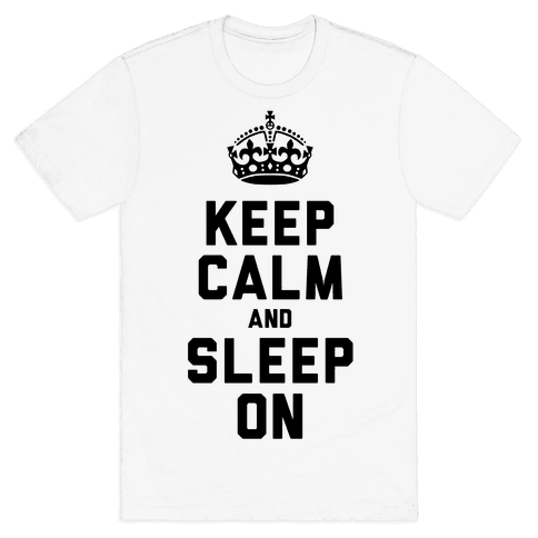 Keep Calm and Sleep On Mens T-Shirt