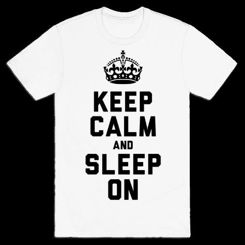 Keep Calm and Sleep On Mens T-Shirt