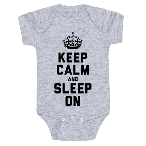 Keep Calm and Sleep On Baby Onesy