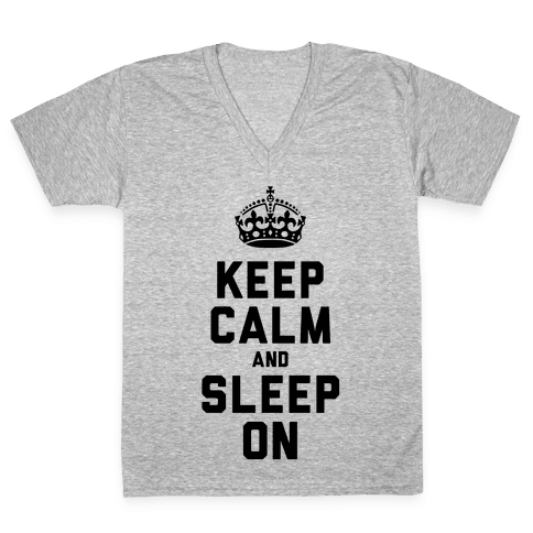 Keep Calm and Sleep On V-Neck Tee Shirt