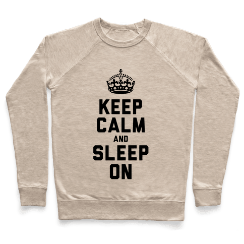 Keep Calm and Sleep On Pullover