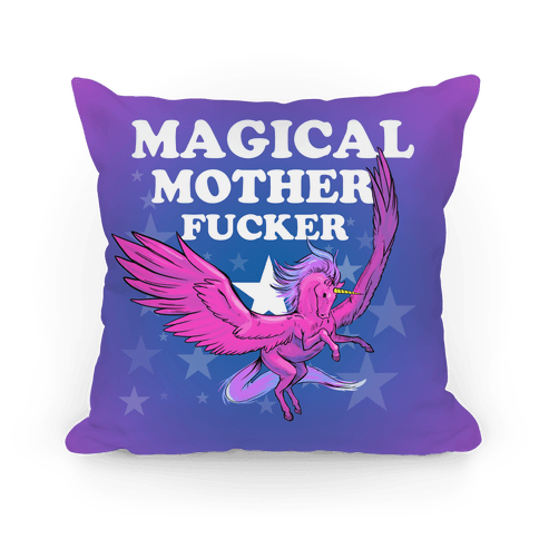 Magical Mother F***er Pillow