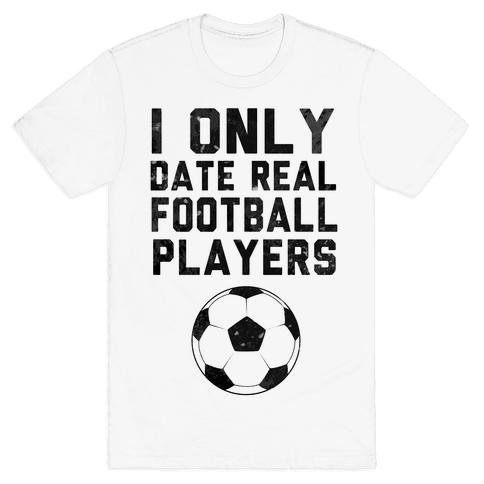 I Only Date Real Football Players Mens T-Shirt