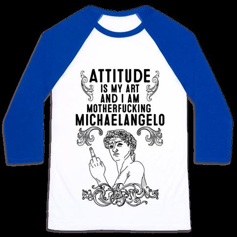Art Attitude Baseball Tee