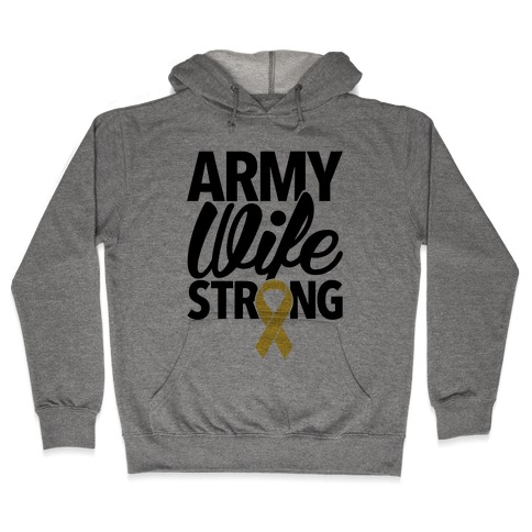 Army Wife Strong Hooded Sweatshirt