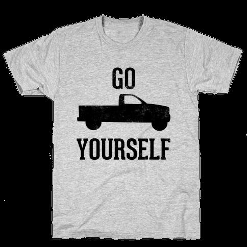 Go Truck Yourself Mens T-Shirt