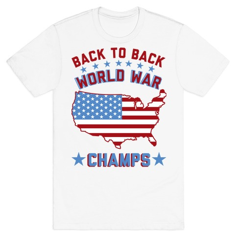 cd959800c Back to Back World War Champs T-Shirt | LookHUMAN