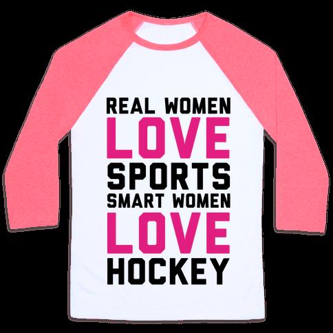 Real Women Love Sports Smart Women Love Hockey