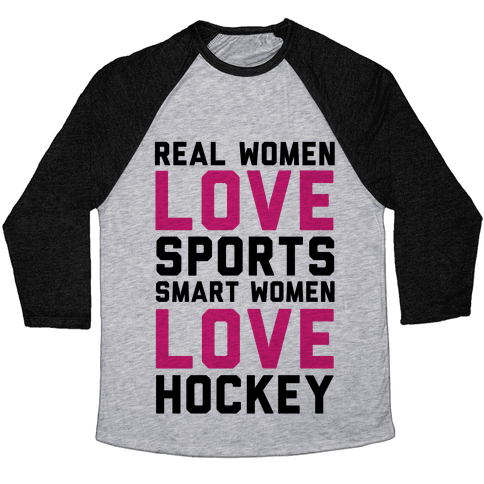 Real Women Love Sports Smart Women Love Hockey Baseball Tee
