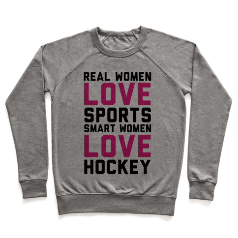 Real Women Love Sports Smart Women Love Hockey Pullover