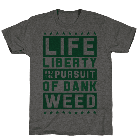 Life Liberty And Dank Weed