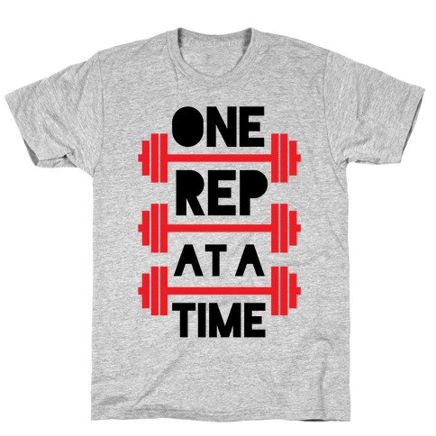 One Rep At A Time T-Shirt