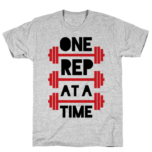 One Rep At A Time Mens T-Shirt